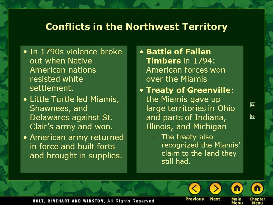 Conflicts in the Northwest Territory In 1790s violence broke out when Native American nations resisted white settlement. Little Turtle led Miamis, Sha