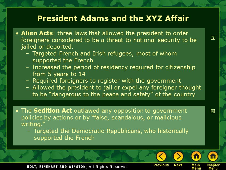 President Adams and the XYZ Affair Alien Acts: three laws that allowed the president to order foreigners considered to be a threat to national securit