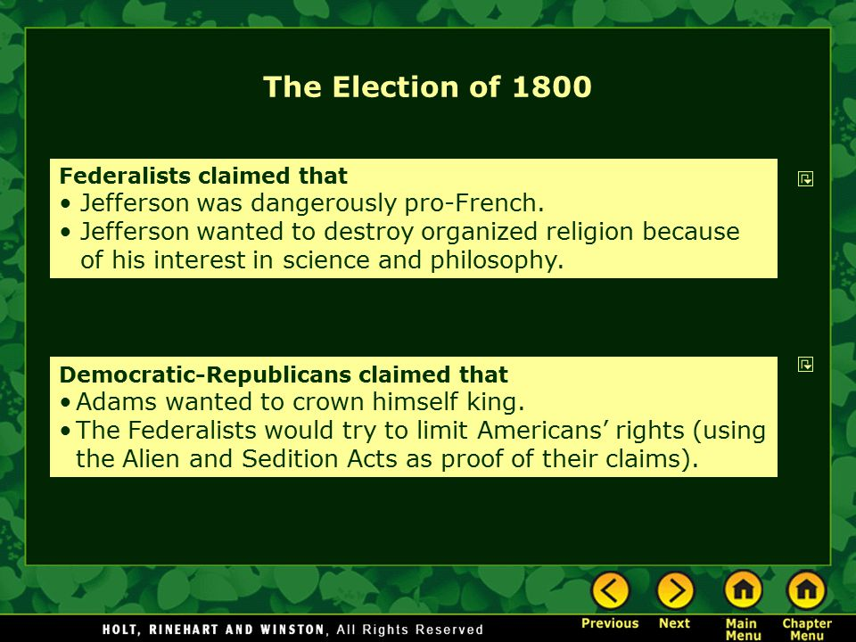 The Election of 1800 Federalists claimed that Jefferson was dangerously pro-French. Jefferson wanted to destroy organized religion because of his inte