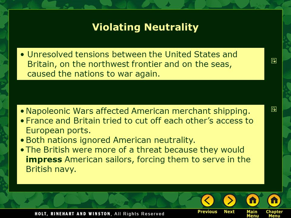 Violating Neutrality Unresolved tensions between the United States and Britain, on the northwest frontier and on the seas, caused the nations to war a
