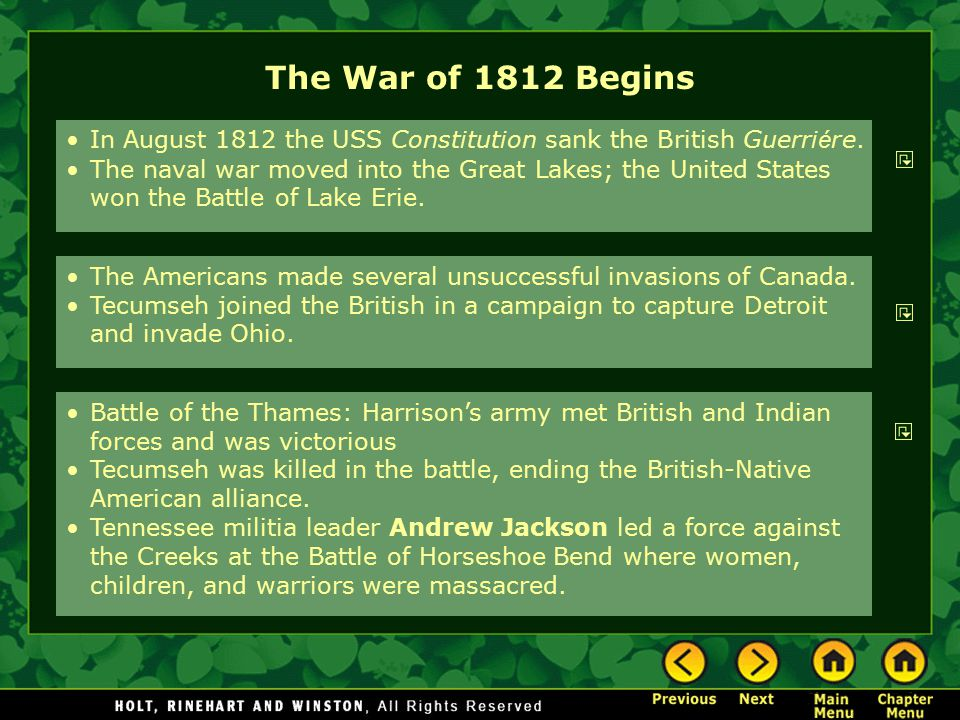 The War of 1812 Begins The Americans made several unsuccessful invasions of Canada. Tecumseh joined the British in a campaign to capture Detroit and i