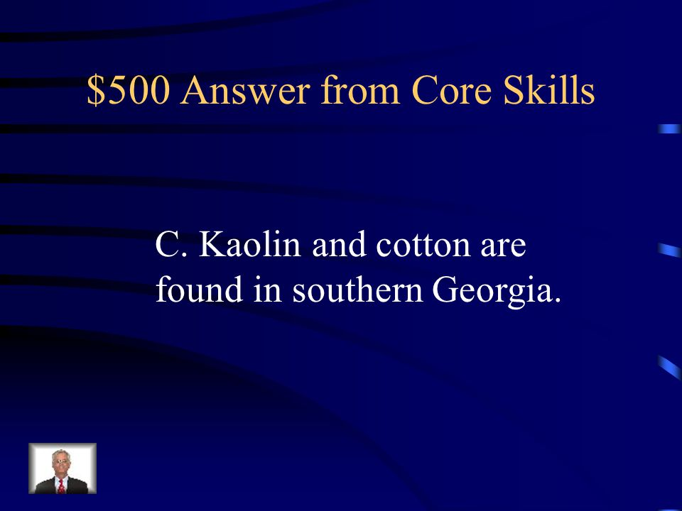 $500 Question from Core Skills Look at the following information about Georgian products and resources: · Cotton is grown in all regions of Georgia. ·