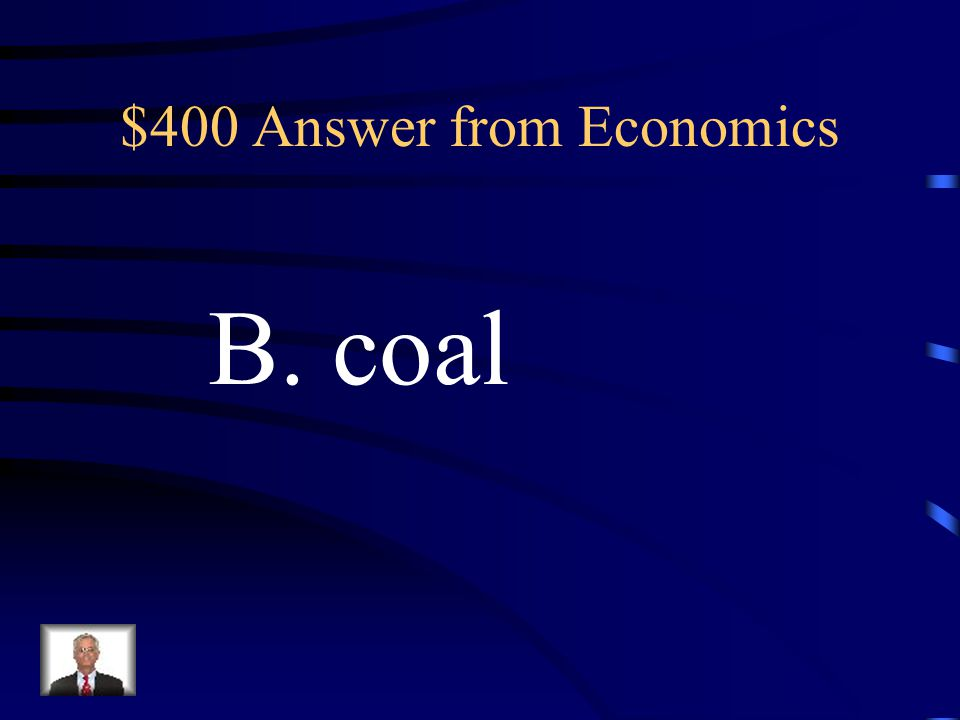 $400 Question from Economics In economics there are renewable and nonrenewable resources. Which of the following is an example of a nonrenewable natur