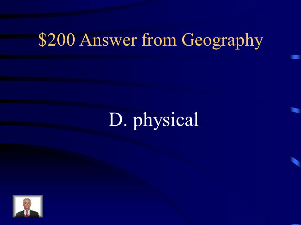 $200 Question from Geography 10. Which kind of map uses landforms to show differences in elevation and includes mountains, plains, and bodies of water
