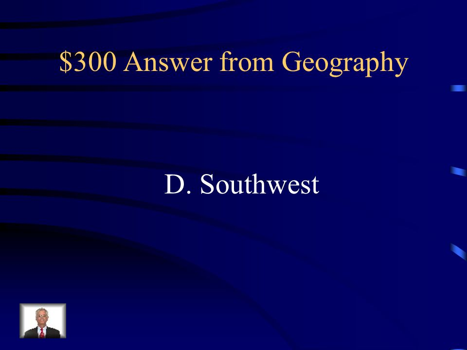 $300 Question from Geography Which of the following regions of the United States usually has the lowest levels of rainfall? A. Midwest B. Northeast C.