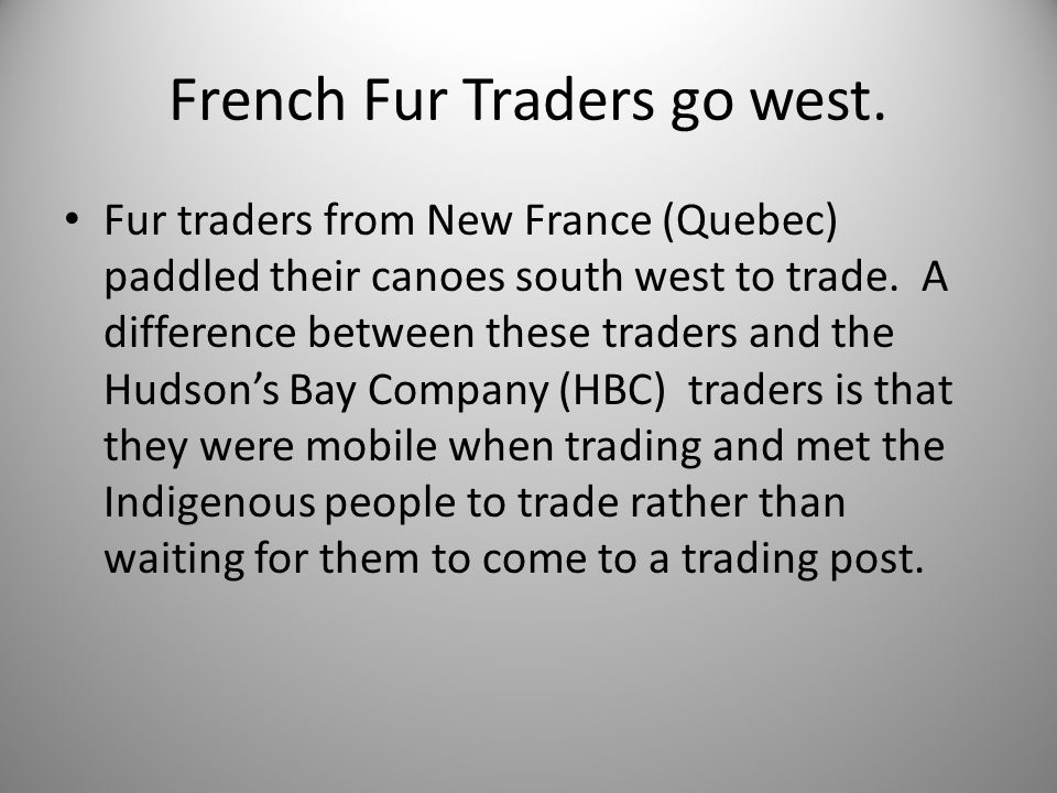 French Fur Traders go west.