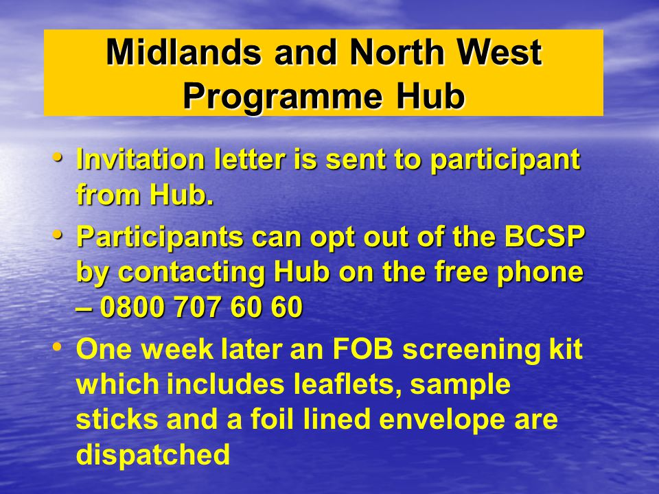 Midlands and North West Programme Hub Invitation letter is sent to participant from Hub. Invitation letter is sent to participant from Hub. Participan