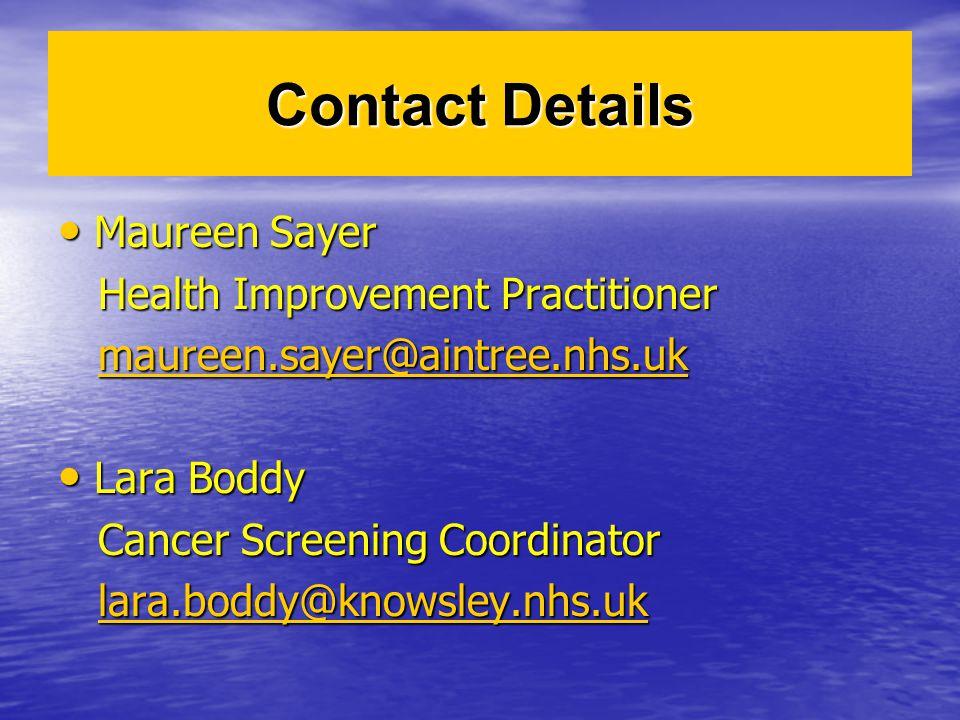 Contact Details Maureen Sayer Maureen Sayer Health Improvement Practitioner Health Improvement Practitioner maureen.sayer@aintree.nhs.uk maureen.sayer