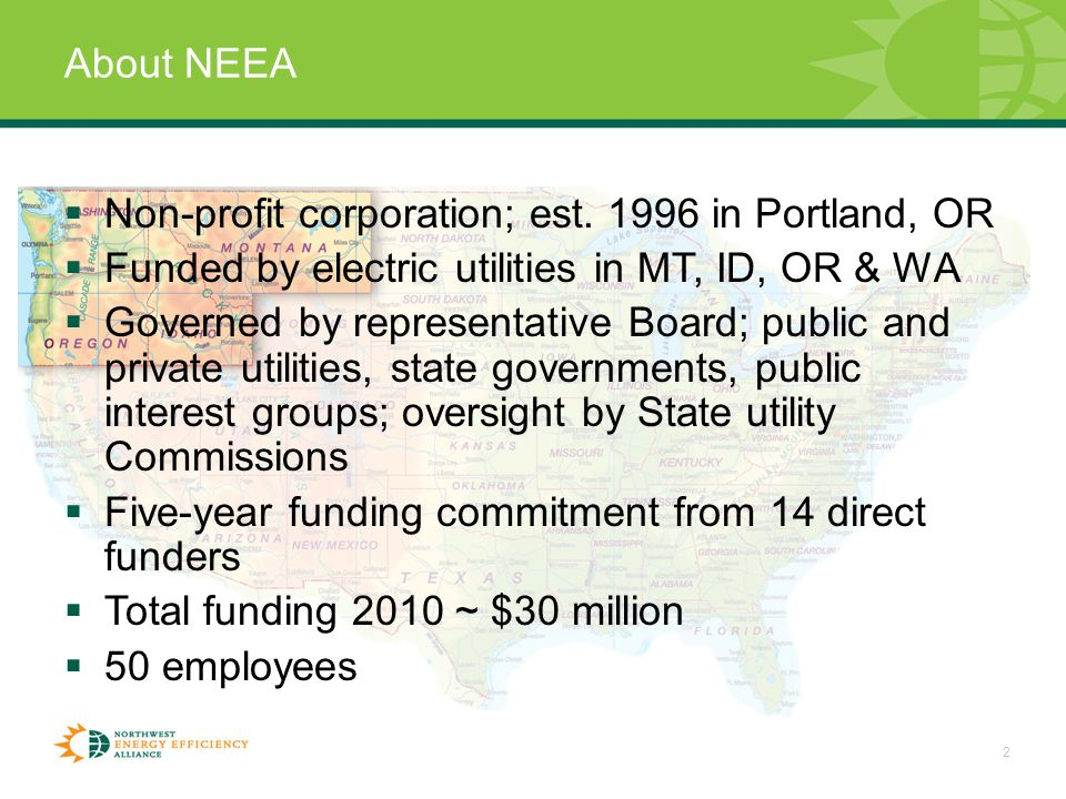 2 About NEEA  Non-profit corporation; est.