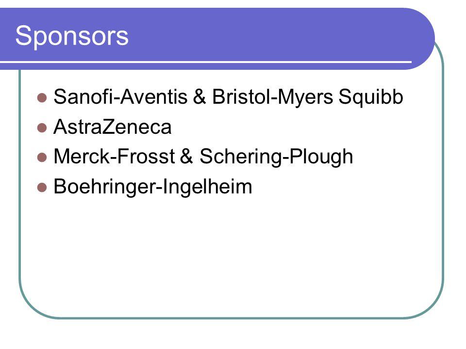 Sponsors Sanofi-Aventis & Bristol-Myers Squibb AstraZeneca Merck-Frosst & Schering-Plough Boehringer-Ingelheim