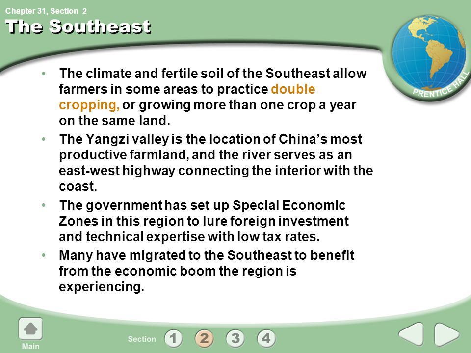 Chapter 31, Section The Southeast The climate and fertile soil of the Southeast allow farmers in some areas to practice double cropping, or growing mo