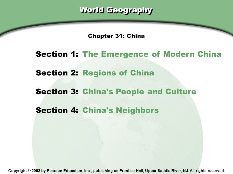 Chapter 31, Section World Geography Copyright © 2003 by Pearson Education, Inc., publishing as Prentice Hall, Upper Saddle River, NJ. All rights reser