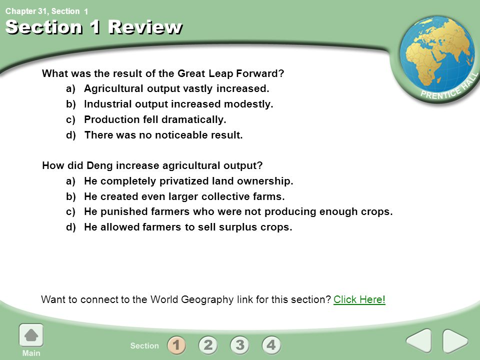 Chapter 31, Section Section 1 Review What was the result of the Great Leap Forward? a)Agricultural output vastly increased. b)Industrial output increa