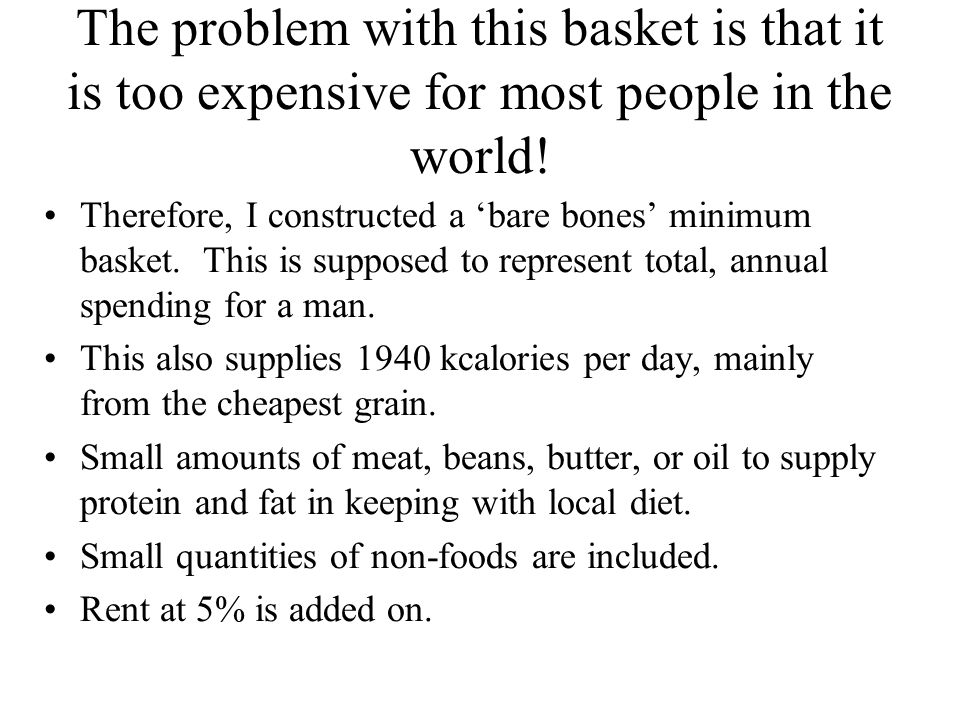The problem with this basket is that it is too expensive for most people in the world.