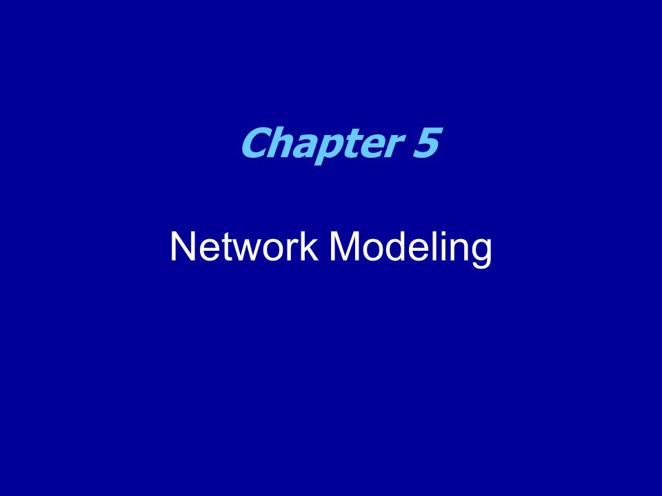 Network Modeling Chapter 5