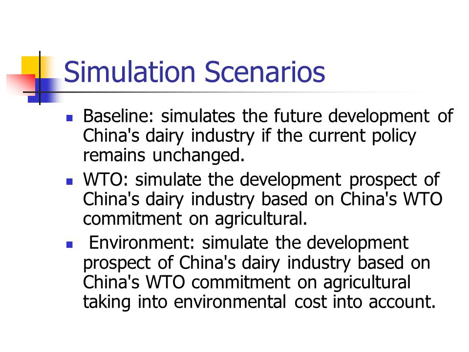 Simulation Scenarios Baseline: simulates the future development of China s dairy industry if the current policy remains unchanged.