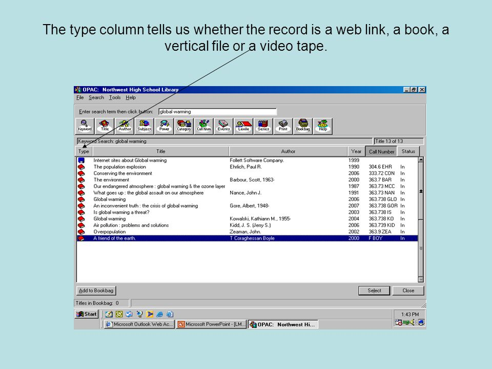 The type column tells us whether the record is a web link, a book, a vertical file or a video tape.