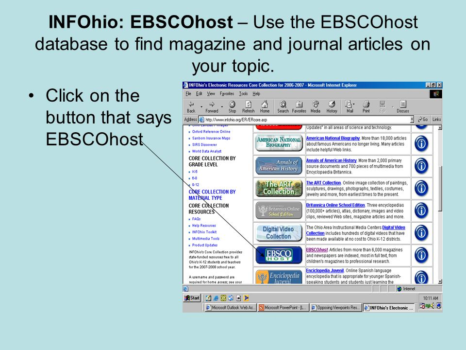 INFOhio: EBSCOhost – Use the EBSCOhost database to find magazine and journal articles on your topic.