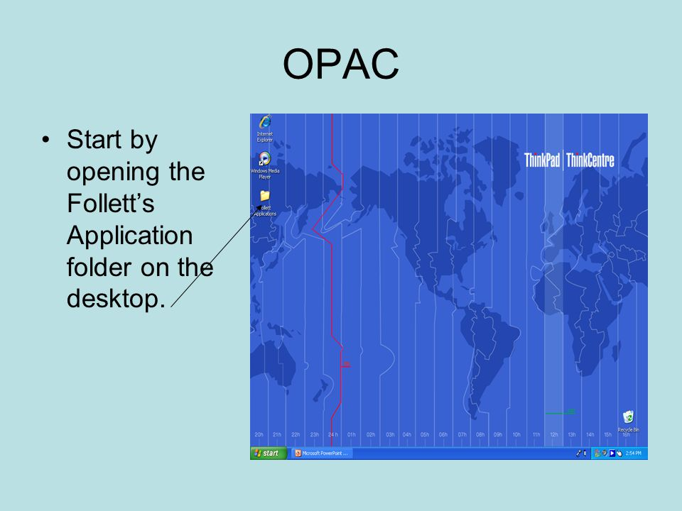 OPAC Start by opening the Follett's Application folder on the desktop.