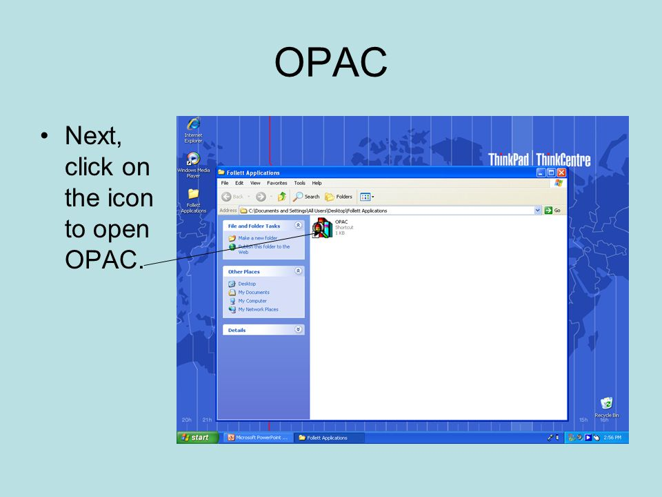 OPAC Next, click on the icon to open OPAC.