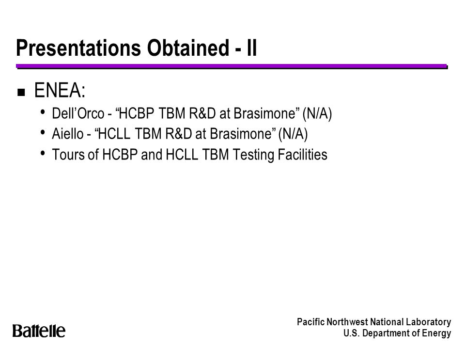 "Pacific Northwest National Laboratory U.S. Department of Energy Presentations Obtained - II n ENEA: Dell'Orco - ""HCBP TBM R&D at Brasimone"" (N/A) Aiel"