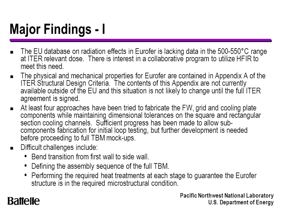 Pacific Northwest National Laboratory U.S. Department of Energy Major Findings - I n The EU database on radiation effects in Eurofer is lacking data i