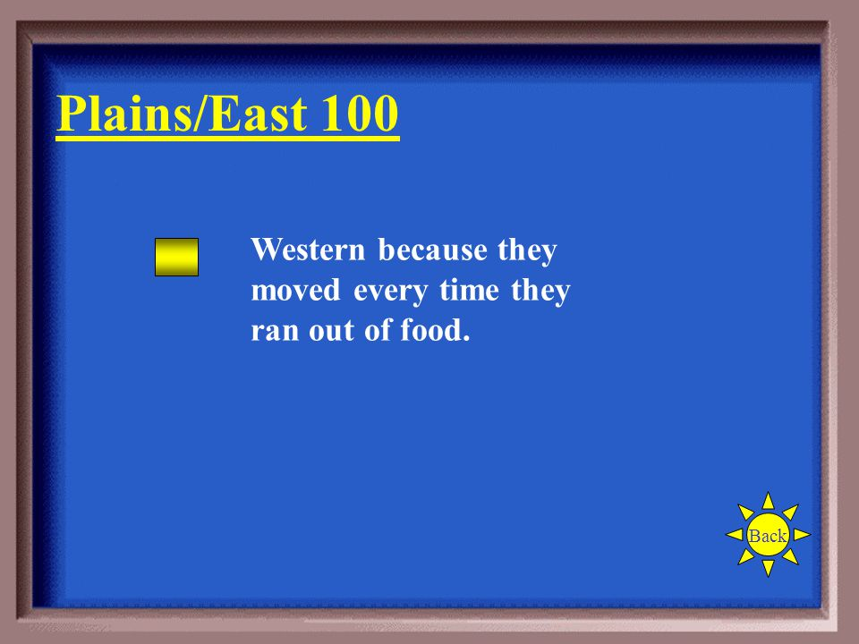 Were the Eastern or Western Plains people nomads