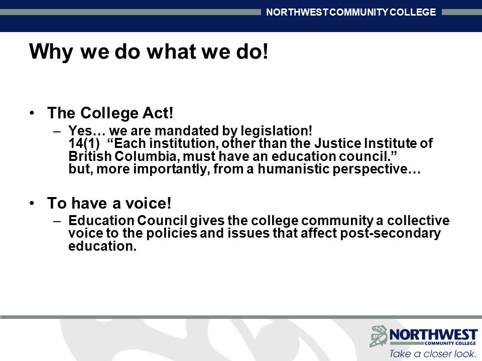 NORTHWEST COMMUNITY COLLEGE Why we do what we do. The College Act.