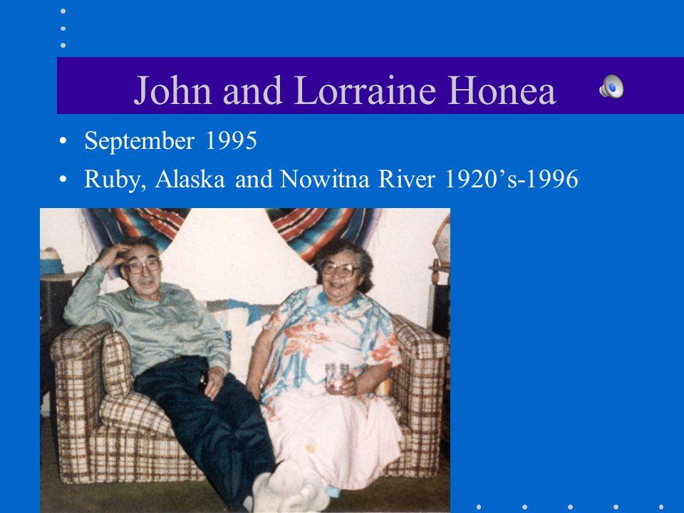 John and Lorraine Honea September 1995 Ruby, Alaska and Nowitna River 1920's-1996