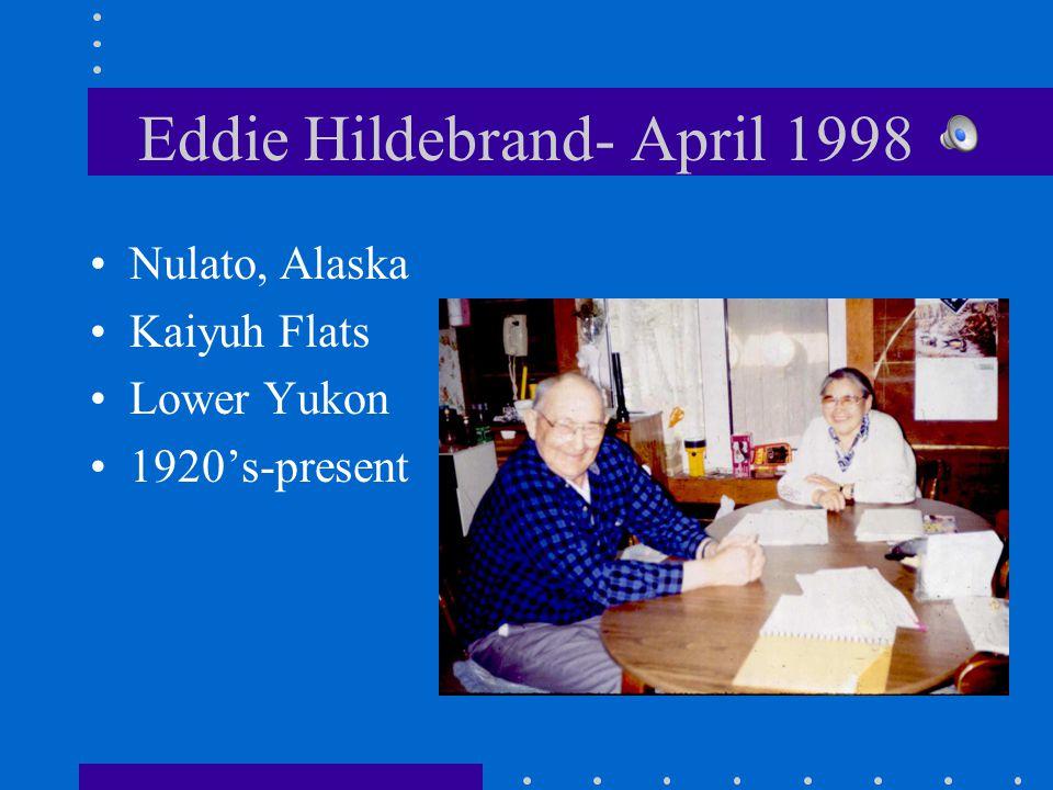 Eddie Hildebrand- April 1998 Nulato, Alaska Kaiyuh Flats Lower Yukon 1920's-present