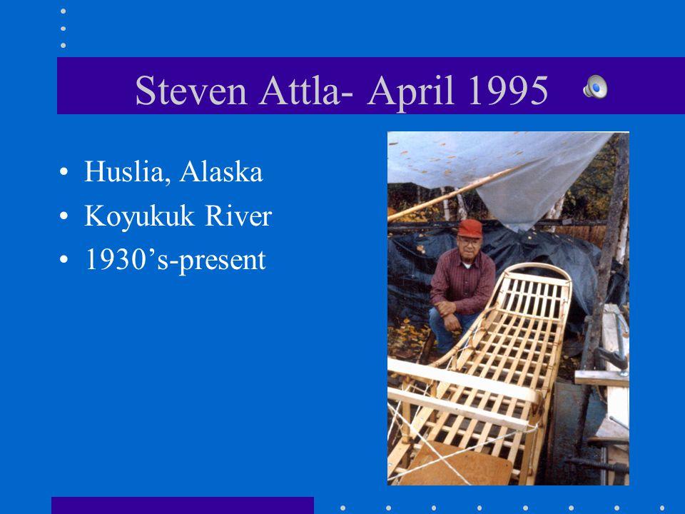 Steven Attla- April 1995 Huslia, Alaska Koyukuk River 1930's-present