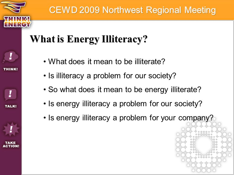 What is Energy Illiteracy? What does it mean to be illiterate? Is illiteracy a problem for our society? So what does it mean to be energy illiterate?