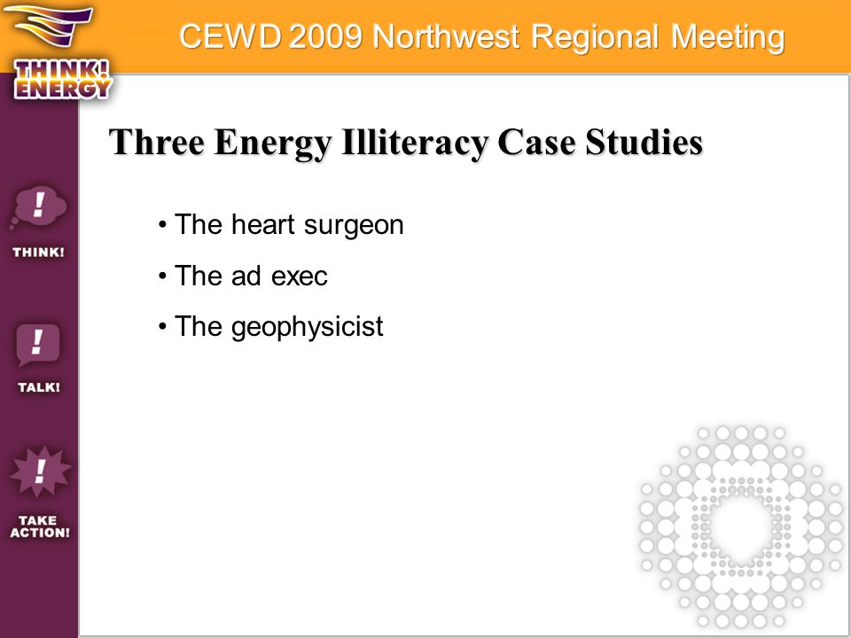 Three Energy Illiteracy Case Studies The heart surgeon The ad exec The geophysicist