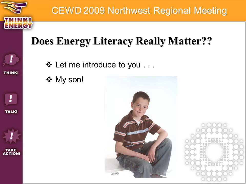 Does Energy Literacy Really Matter  Let me introduce to you...  My son!