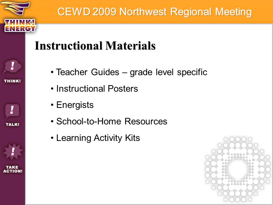 Instructional Materials Teacher Guides – grade level specific Instructional Posters Energists School-to-Home Resources Learning Activity Kits