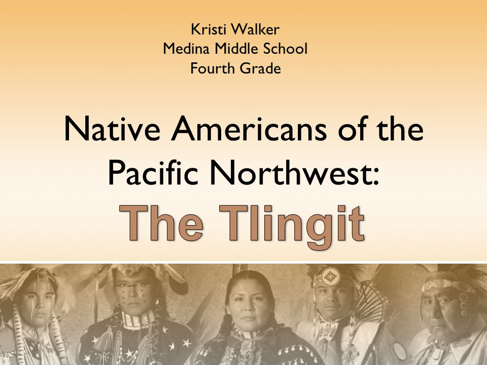 Native Americans of the Pacific Northwest: Kristi Walker Medina Middle School Fourth Grade