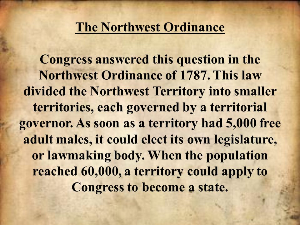 The Northwest Ordinance Congress answered this question in the Northwest Ordinance of 1787.