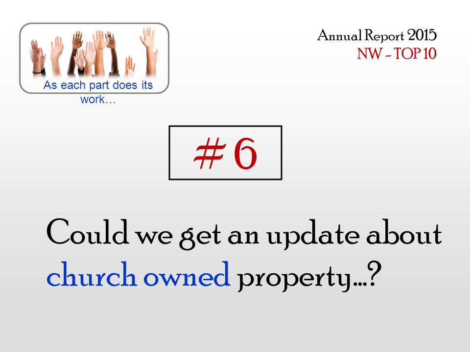 Could we get an update about church owned property….