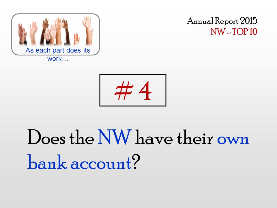 Does the NW have their own bank account.