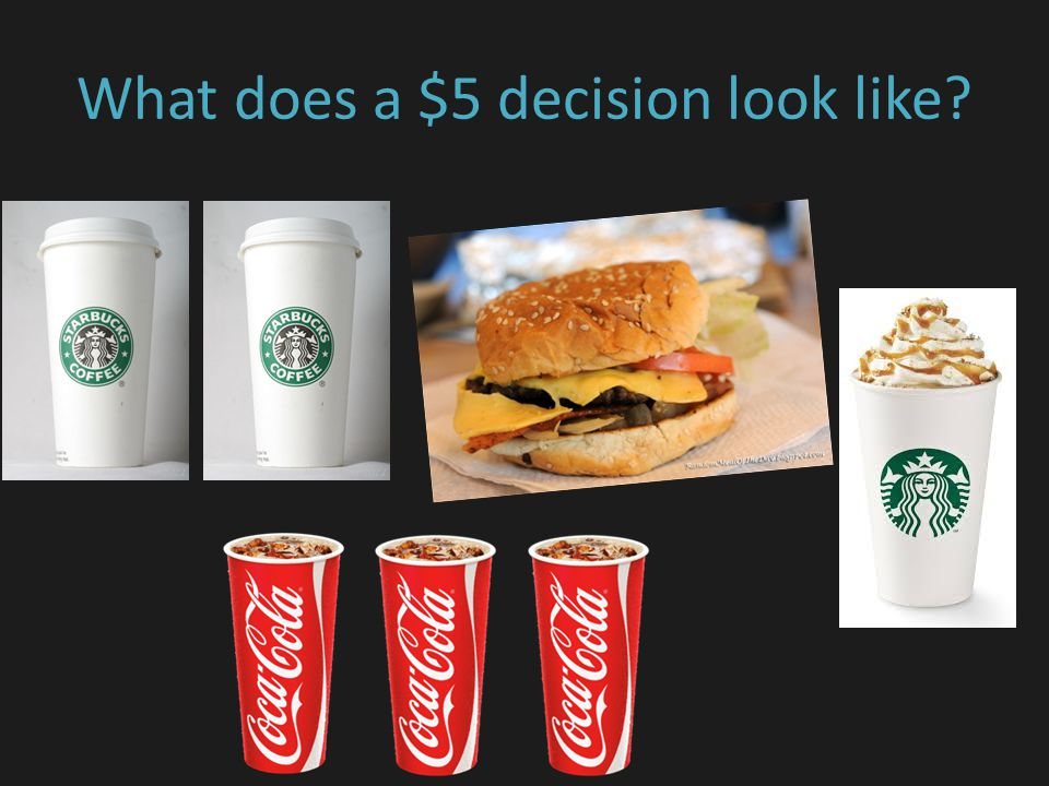 What does a $5 decision look like