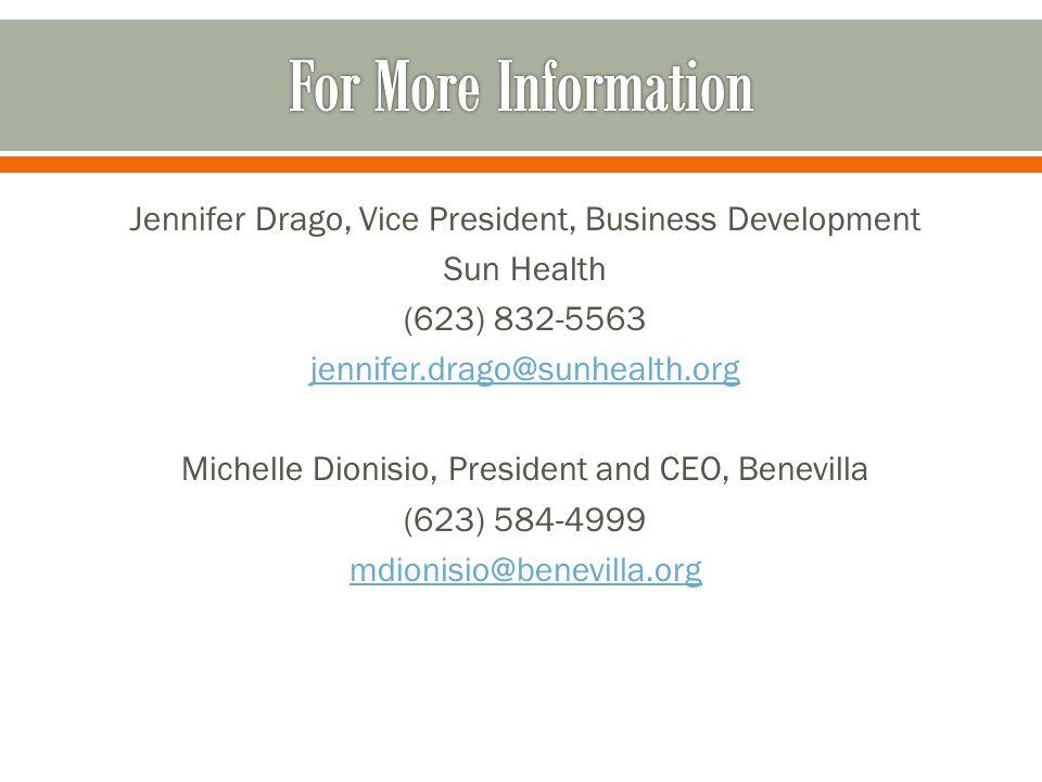 Jennifer Drago, Vice President, Business Development Sun Health (623) 832-5563 jennifer.drago@sunhealth.org Michelle Dionisio, President and CEO, Benevilla (623) 584-4999 mdionisio@benevilla.org