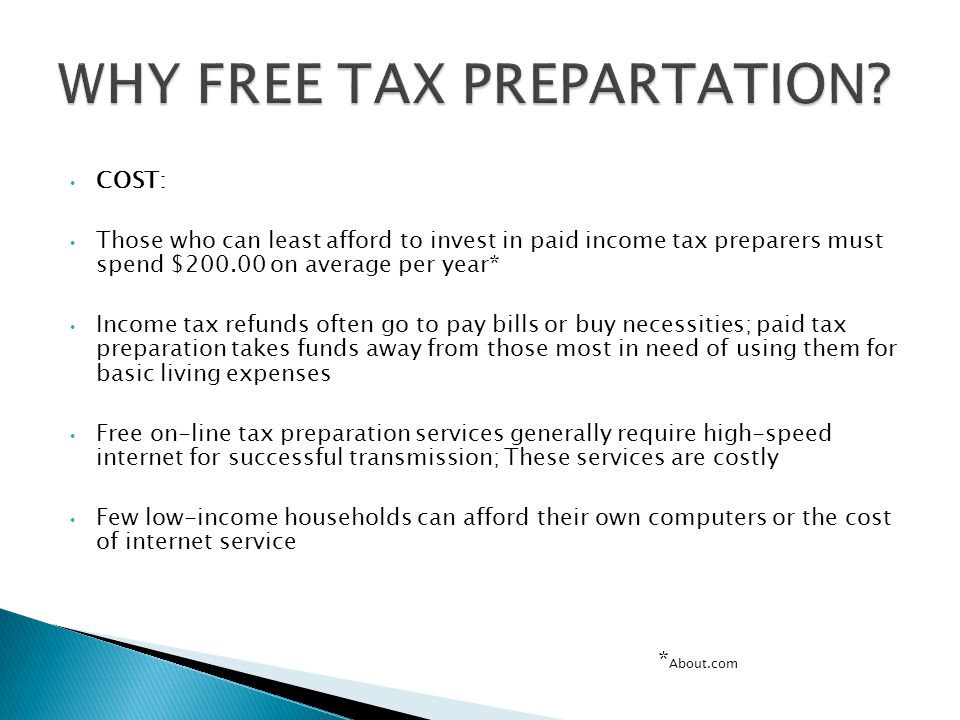 TIME Tax preparation can be time consuming and complicated Quick refunds require electronic filing—The federal government prefers electronic filing SAFETY Public access computers are not always safe alternatives for tax preparation—(identity theft, etc.) Direct deposit is safer than paper checks (mail-box theft)