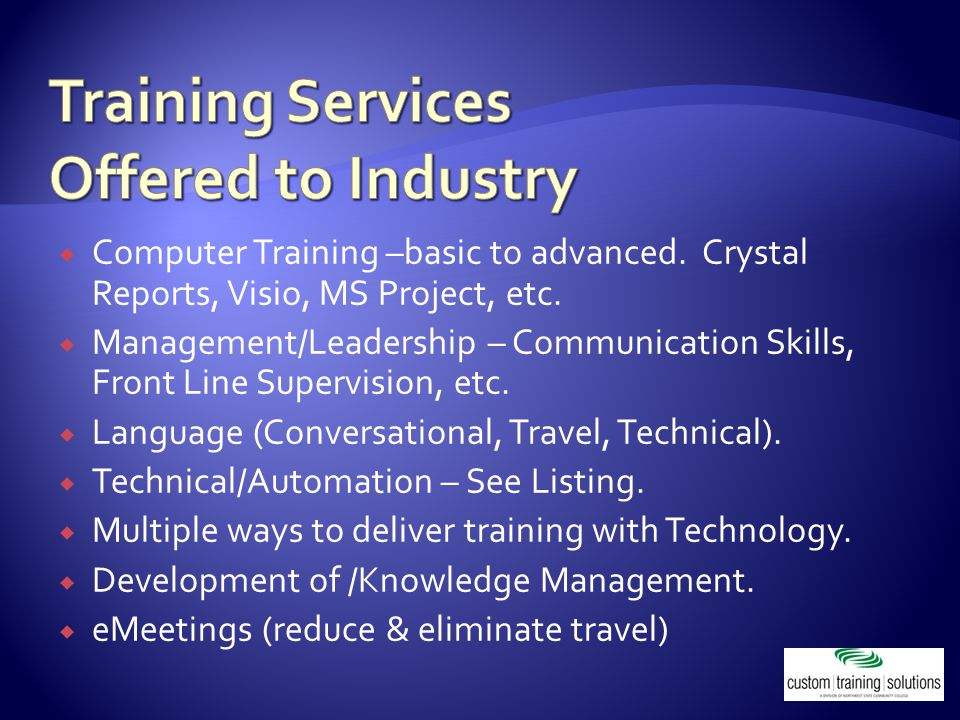  Computer Training –basic to advanced. Crystal Reports, Visio, MS Project, etc.