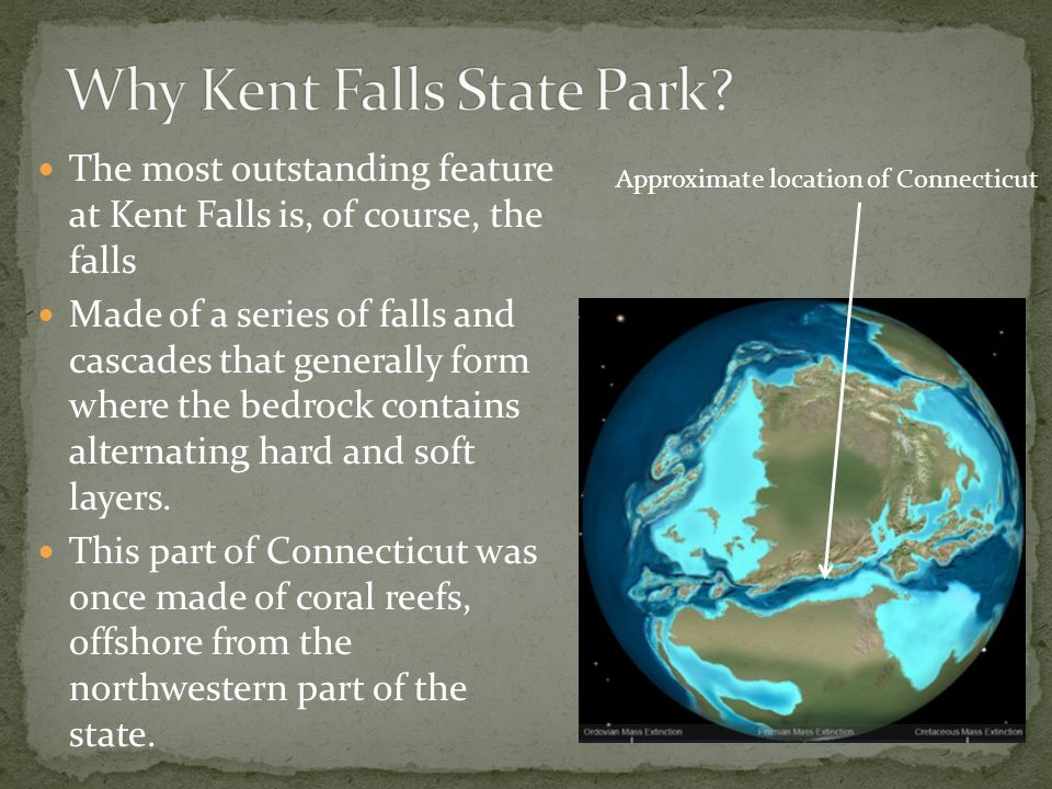 The most outstanding feature at Kent Falls is, of course, the falls Made of a series of falls and cascades that generally form where the bedrock contains alternating hard and soft layers.