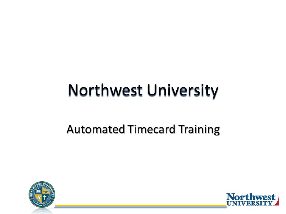 Northwest University Automated Timecard Training