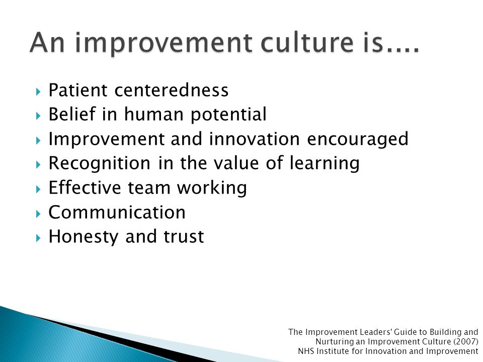  Patient centeredness  Belief in human potential  Improvement and innovation encouraged  Recognition in the value of learning  Effective team wor