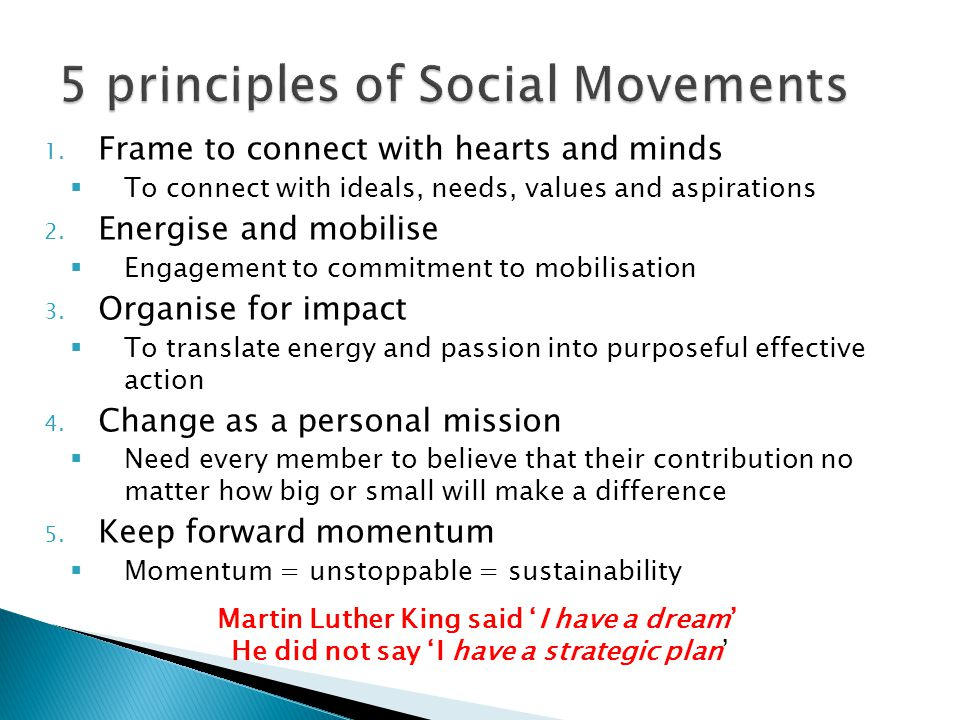 1. Frame to connect with hearts and minds  To connect with ideals, needs, values and aspirations 2. Energise and mobilise  Engagement to commitment