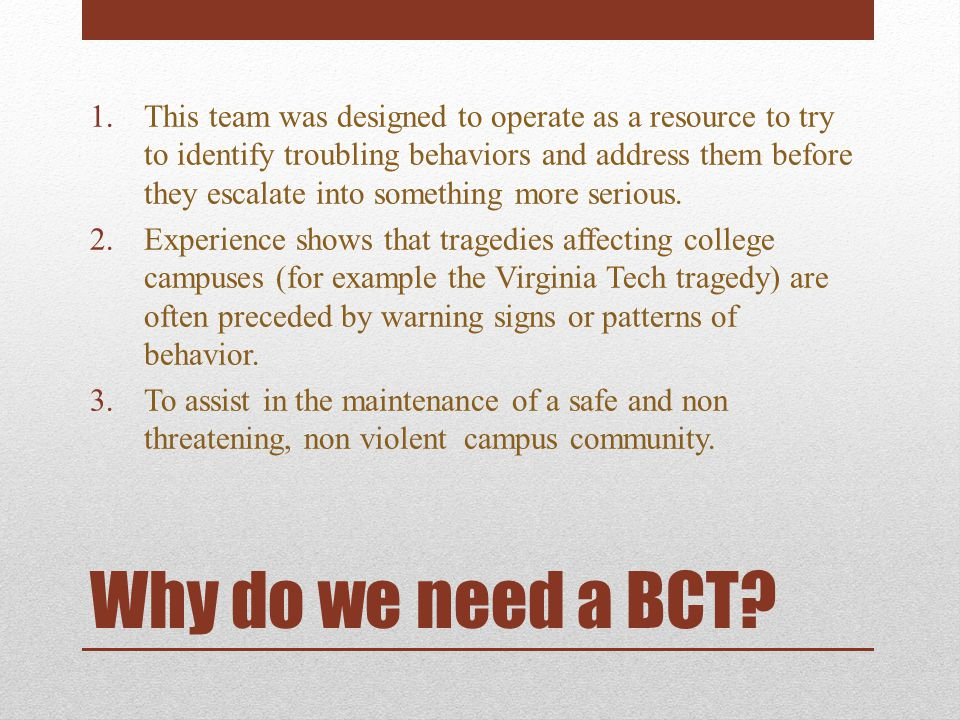 Why do we need a BCT.