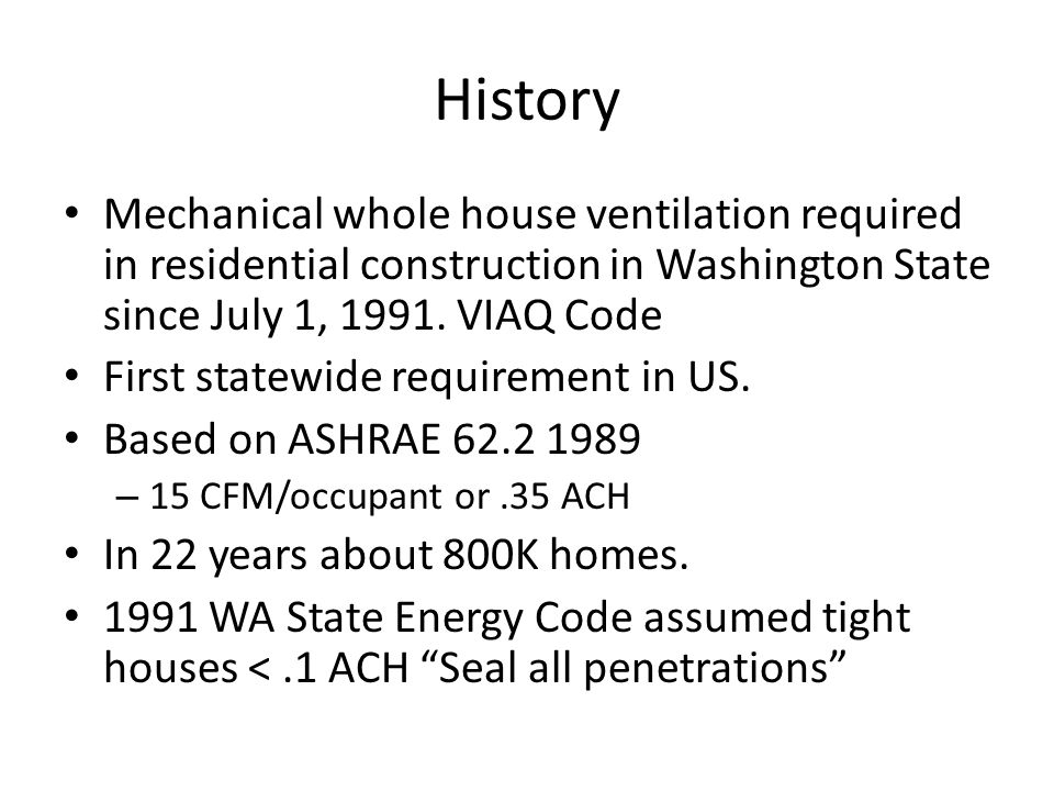 Our Analysis Assumed that ventilating to ASHRAE 62.2 2010 was the goal.