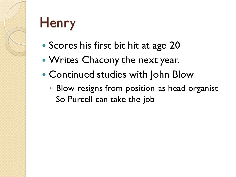 Henry Scores his first bit hit at age 20 Writes Chacony the next year.